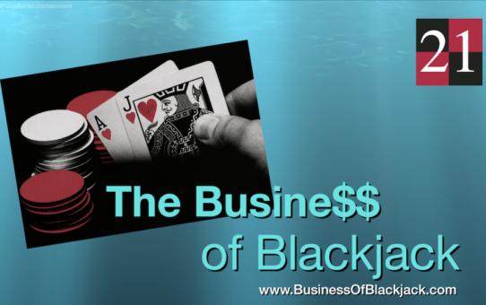 The Busine$$ of Blackjack