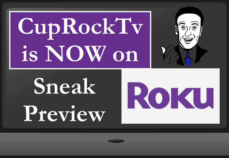 CupRockTv  Is Now On Roku