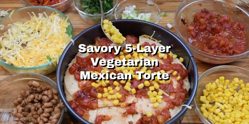 a Mexican torte