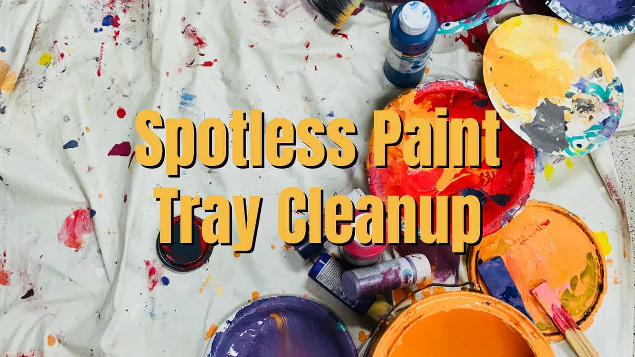 Paint tray cleanup